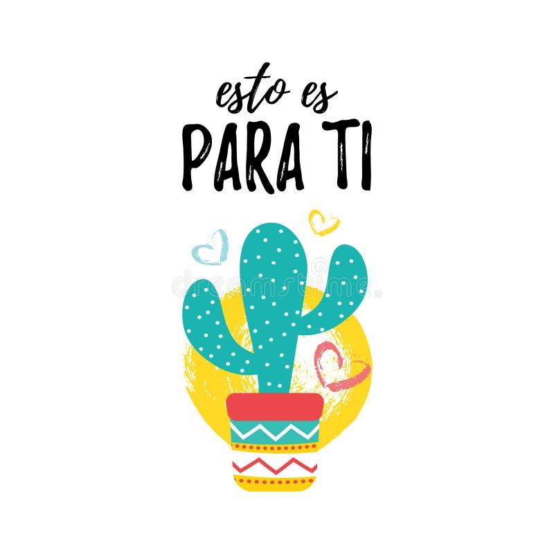 Carte de lettrage de Ti d'Esto es Para Inscription espagnole : C'est vous Le cactus et la brosse mexicains éclabousse Citation po illustration libre de droits