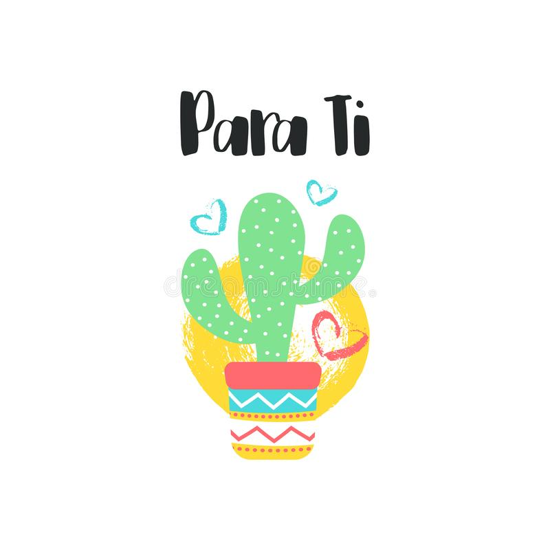 Carte de lettrage de Ti d'Esto es Para Inscription espagnole : Pour vous Le cactus et la brosse mexicains éclabousse Citation pop illustration libre de droits