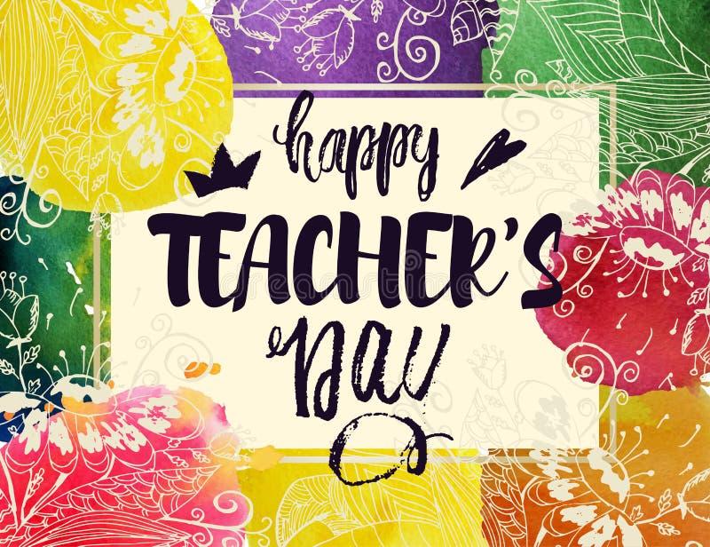 Carte de voeux heureuse de jour du ` s de professeur Vue avec des félicitations au jour des professeurs Taches d'aquarelle avec d illustration stock