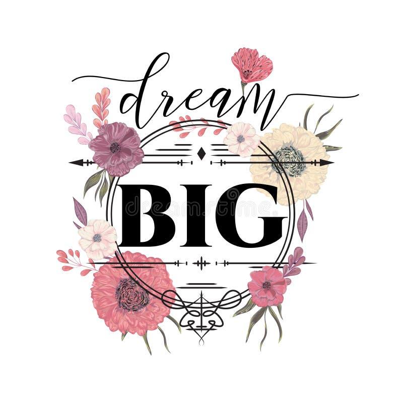 Cartel creativo de la tipografía con las flores en estilo de la acuarela Cita inspirada Sueño grande libre illustration