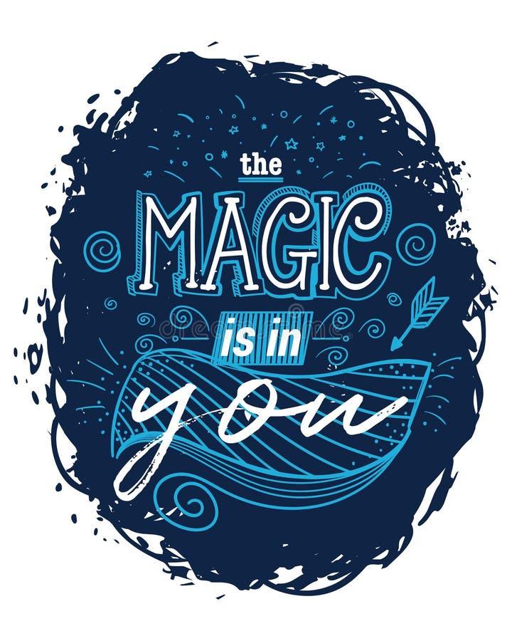 Cartel de la tipograf?a con los elementos dibujados mano La magia est? en usted Cita inspirada Dise?o de concepto para la camiset stock de ilustración