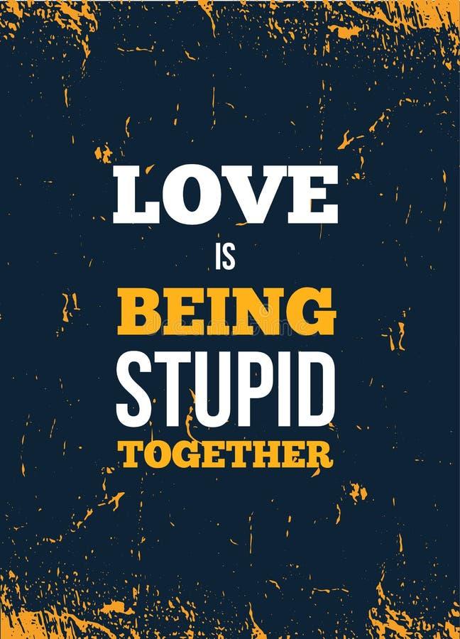 Cartel del vintage, gran diseño para cualquier propósitos El amor está siendo estúpido junto Diseño del vector stock de ilustración