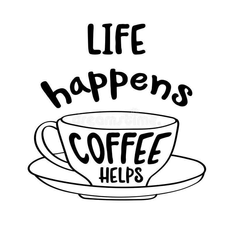 Cartel dibujado mano de la tipografía con lema creativo: La vida sucede, ilustración del vector