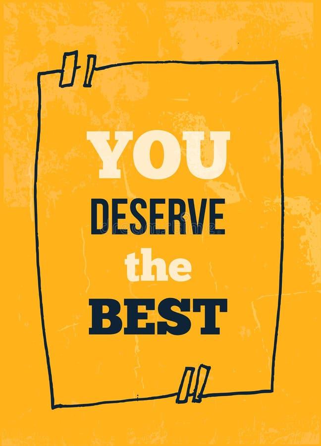 Cartel inspirado de la tipografía usted merece el mejor para los carteles, tarjetas, decoraciones caseras, diseño de la camiseta  libre illustration
