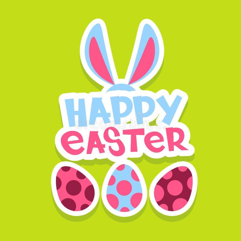 Cartolina d'auguri variopinta dell'insegna di festa di Bunny Painted Eggs Happy Easter delle orecchie di coniglio illustrazione vettoriale