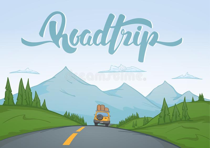 Cartoon mountains landscape with travel car rides on the road on foreground and handwritten lettering of Road Trip. Vector illustration: Cartoon mountains royalty free illustration