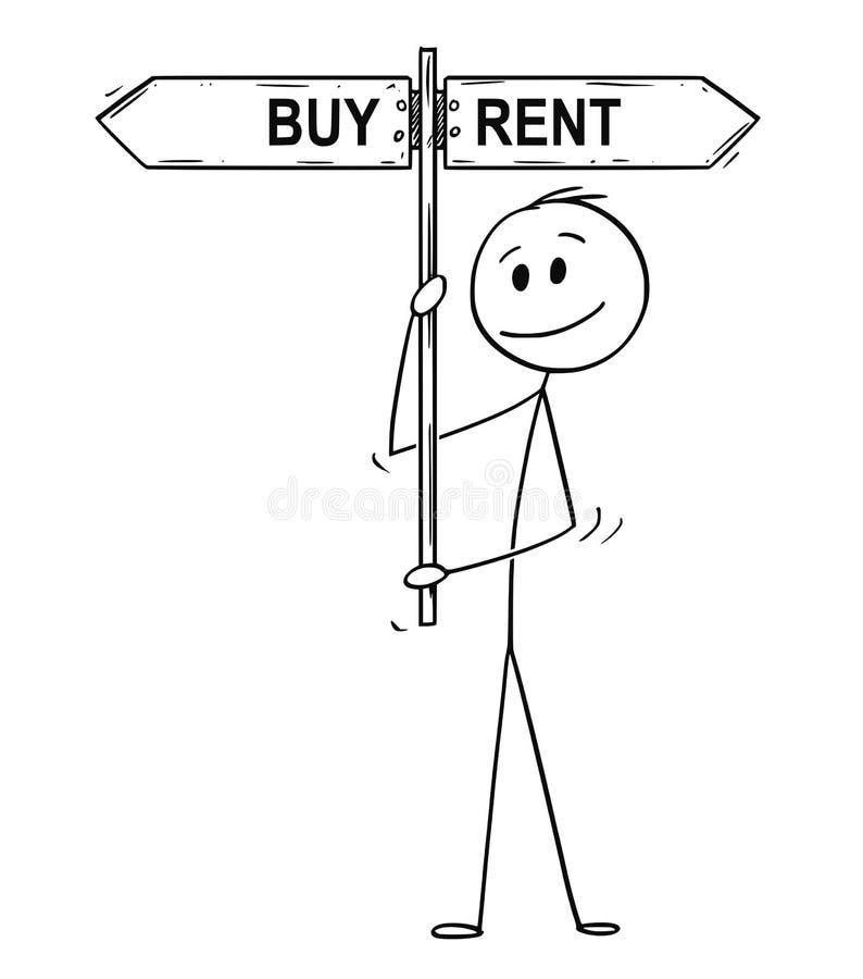 Cartoon of Man or Businessman Holding Buy or Rent Arrow Signpost. Cartoon stick drawing conceptual illustration of man or businessman holding arrow signpost or royalty free illustration