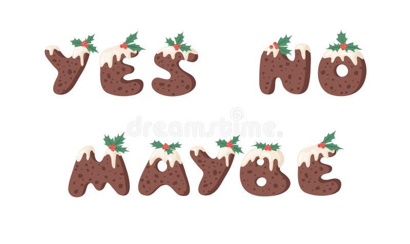 Cartoon Vektor Illustration Weihnachts Pudding Handschrift Actual Creative Holidays Bake Alphabet und Wörter JA, NO, MAYBE stock abbildung