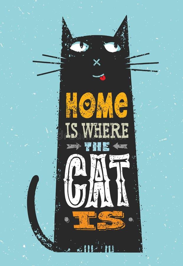 A casa é o lugar onde o gato está Citações engraçadas sobre animais de estimação Conceito proeminente da cópia da tipografia do v ilustração royalty free