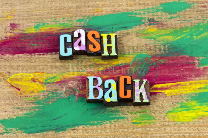 Cash back refund rebate discount business letterpress quote. Cash back refund rebate discount business typography phrase message money payment financial payment stock photo