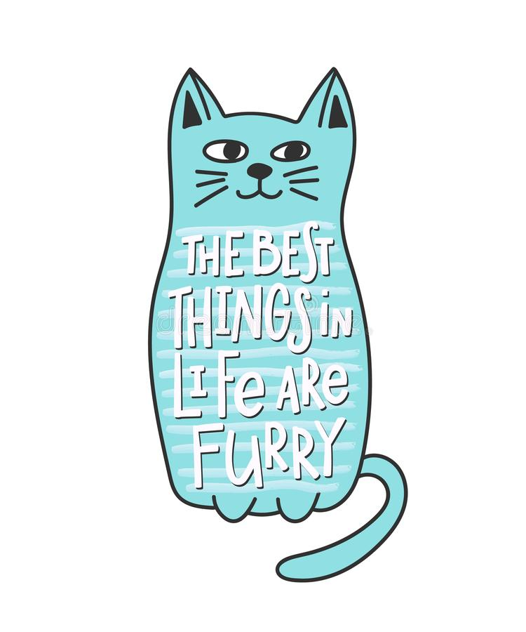 Cat furry best thing in life quote lettering. Calligraphy inspiration graphic design typography element. Hand written postcard. Cute simple sign stock illustration