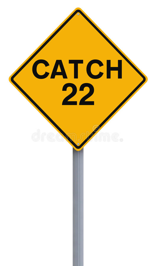 Catch 22 Ahead. A modified road sign indicating Catch 22 royalty free illustration