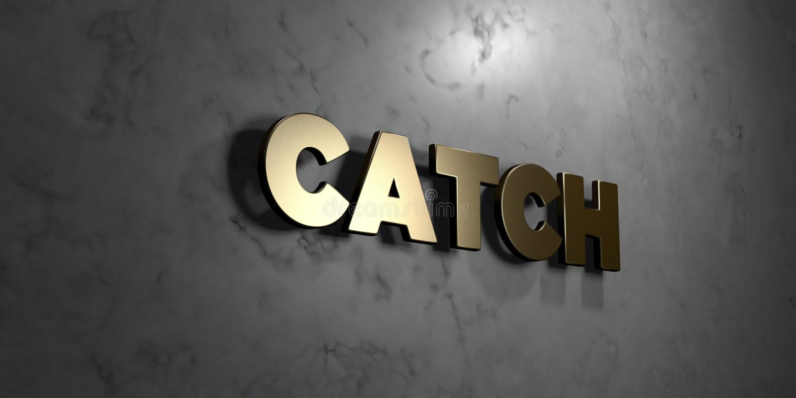 Catch - Gold sign mounted on glossy marble wall - 3D rendered royalty free stock illustration royalty free illustration