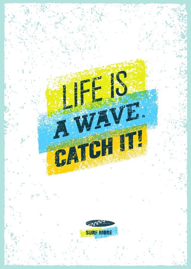 Catch The Wave. Creative Surf Motivation Vector Banner Concept On Grunge Distressed Background vector illustration