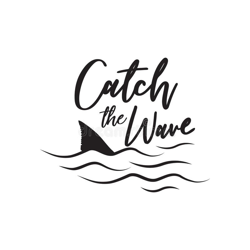 Catch the wave beautiul caligraphy text royalty free illustration