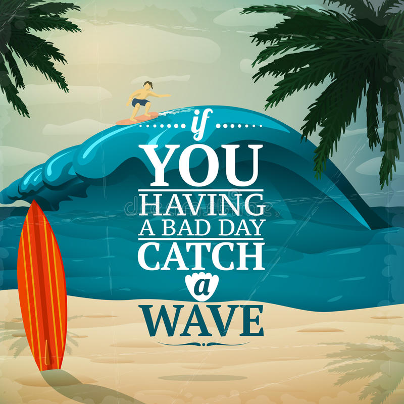 Catch a wave surfboard poster. Catch a wave - vacation travel surfboard poster or postcard vector illustration vector illustration
