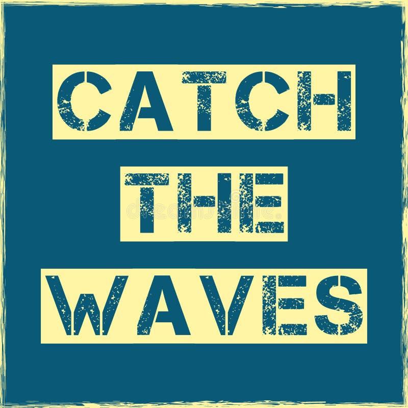 Catch the waves slogan Vector T shirt design. Catch the waves slogan Vector illustration T shirt design vector illustration