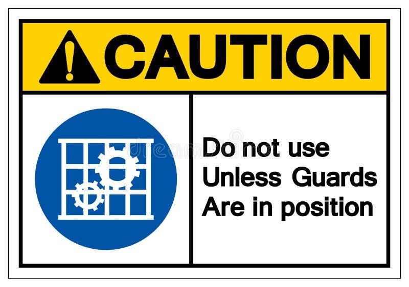 Caution Do Not Use tenzij de Wachten in het Teken zijn van het Positiesymbool, Vectorillustratie, isoleert op Wit Etiket Als acht stock illustratie