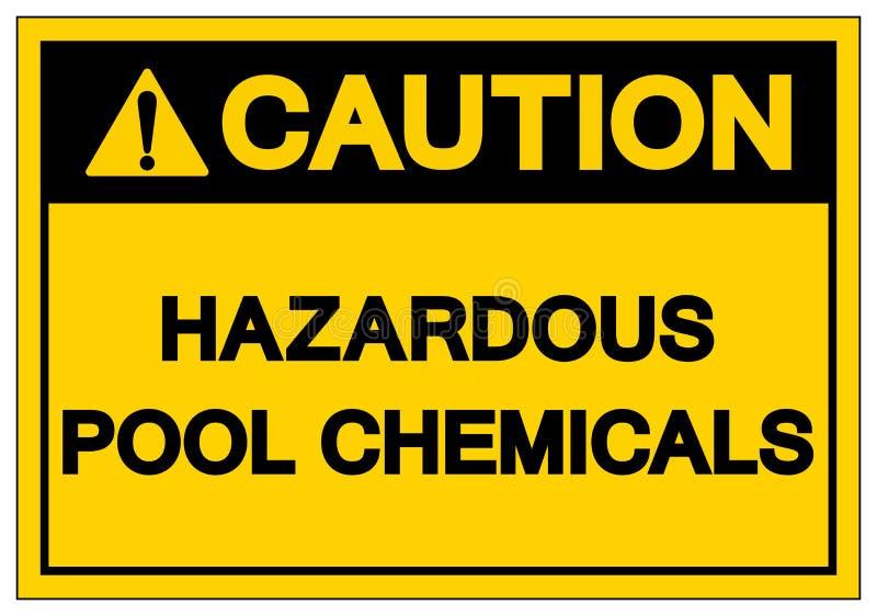 Caution Hazardous Pool Chemicals Symbol Sign, Vector Illustration, Isolate On White Background Label. EPS10 royalty free illustration