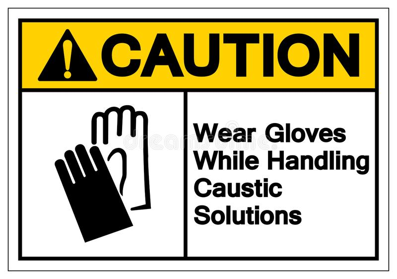 Caution Wear Gloves While Handling Caustic Solutions Symbol Sign, Vector Illustration, Isolate On White Background Label. EPS10. Caution Wear Gloves While vector illustration