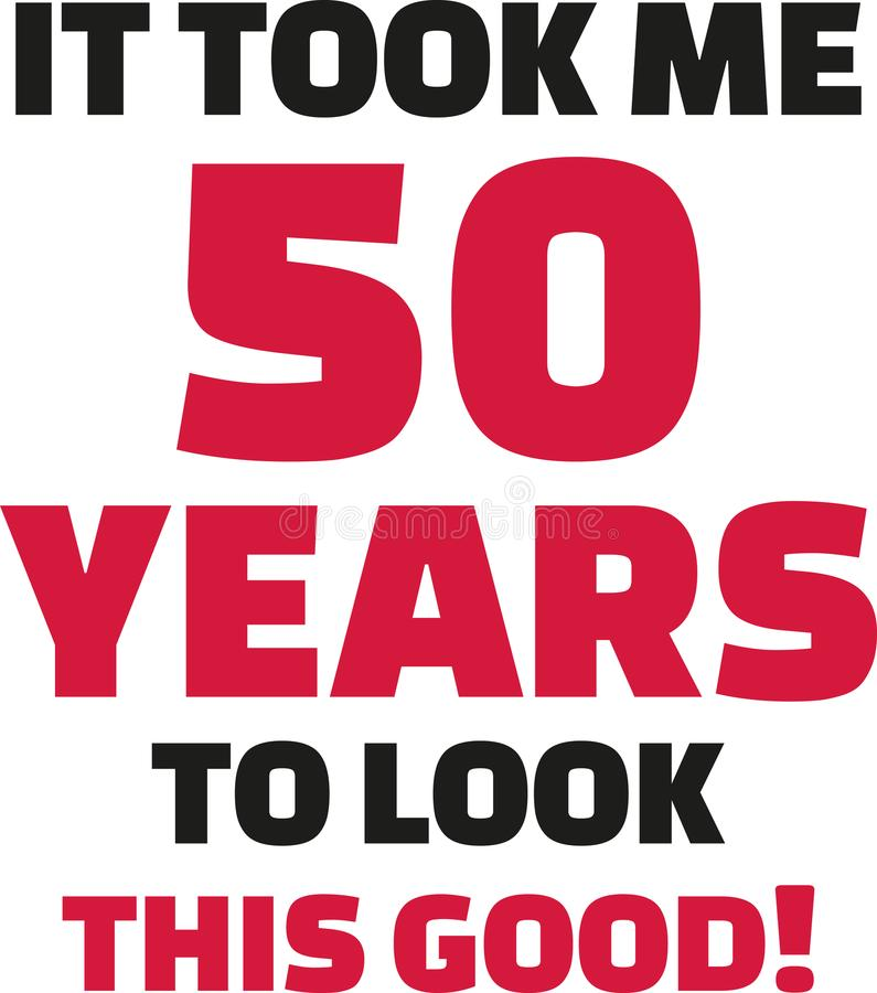 Cela m'a pris 50 ans pour regarder ce bon - le cinquantième anniversaire illustration de vecteur