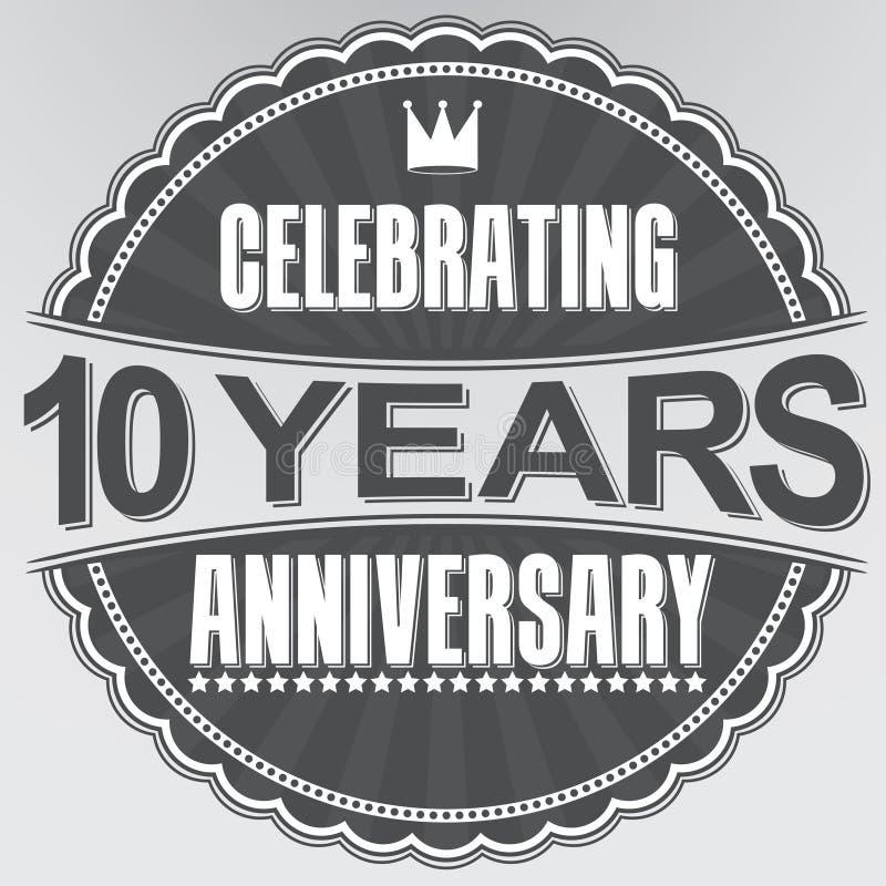 Celebrando 10 años de etiqueta retra del aniversario, illustratio del vector ilustración del vector