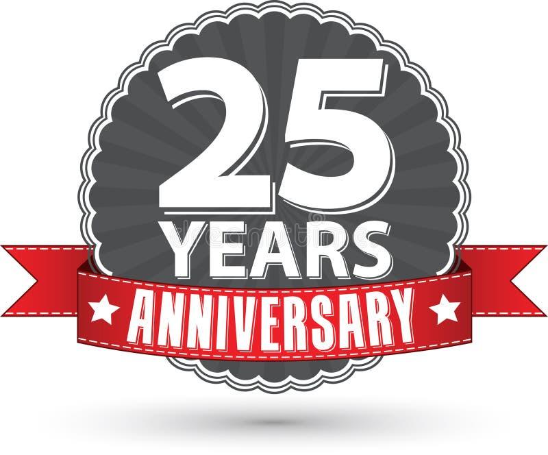 Celebrando 25 anni etichetta di anniversario di retro con il nastro rosso, la VE illustrazione di stock