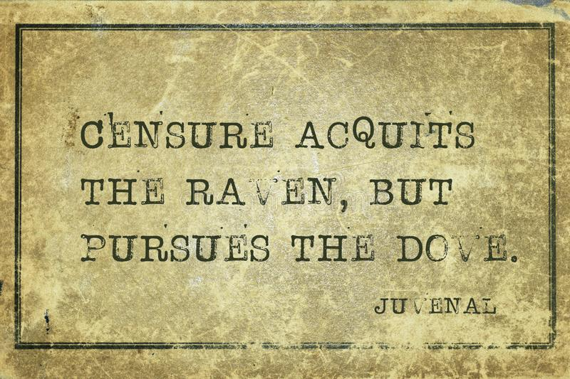 Censure acquits Juvenal. Censure acquits the raven, but pursues the dove - ancient Roman poet Juvenal quote printed on grunge vintage cardboard royalty free illustration