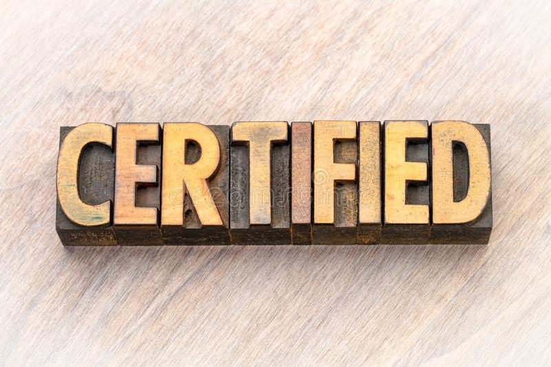 Certified word abstract in wood type. Certified word abstract in vintage letterpress wood type stock image