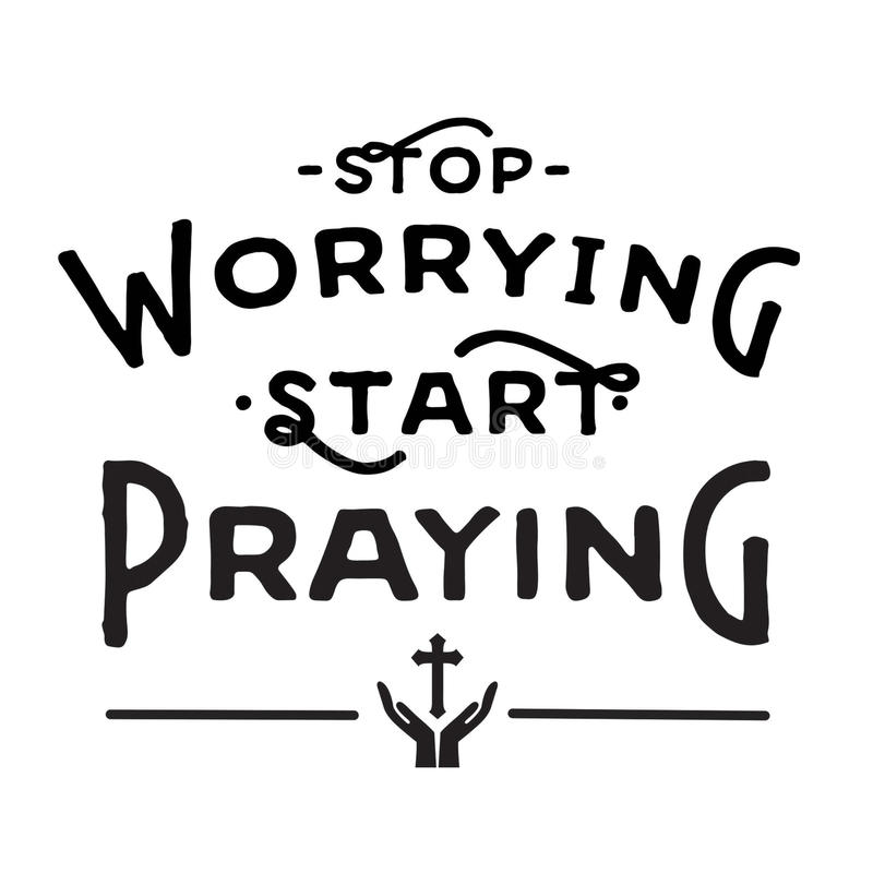 Cessez d'inquiéter la prière de début illustration de vecteur