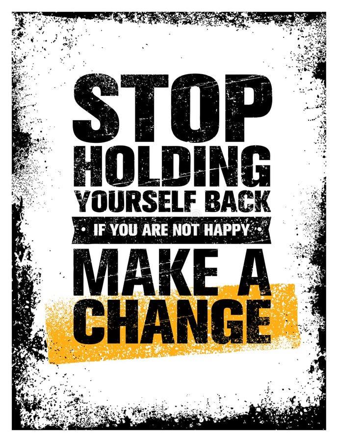 Cessez de se tenir de retour Si vous n'êtes pas heureux, apportez une modification Concept de vecteur de citation de motivation illustration stock