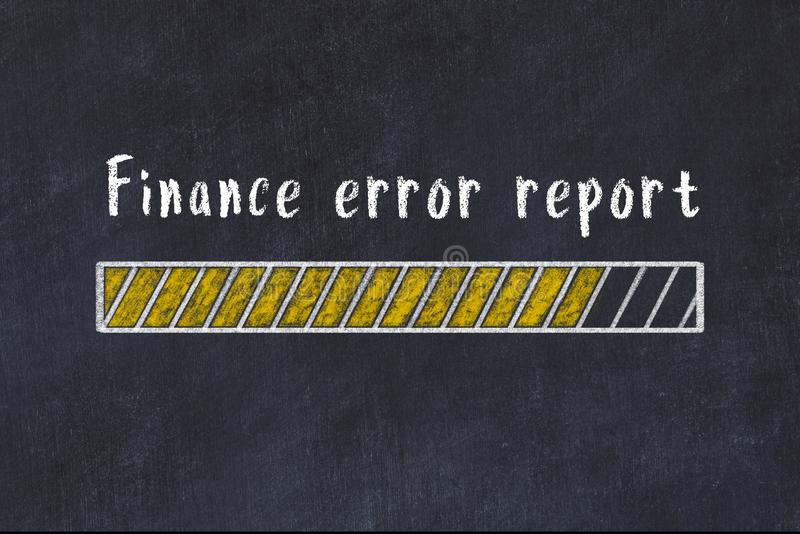 Chalk drawing of loading progress bar with inscription finance error report.  royalty free illustration