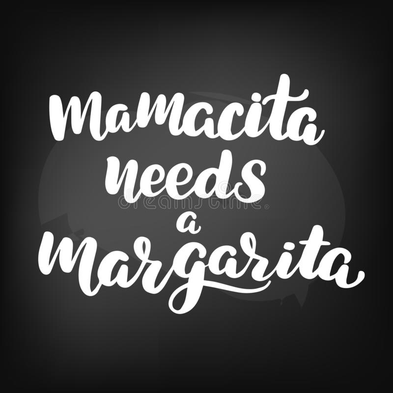 Mamacita needs a margarita. Chalkboard blackboard lettering mamacita needs a margarita. Handwritten calligraphy text, chalk on a blackboard, vector illustration stock illustration