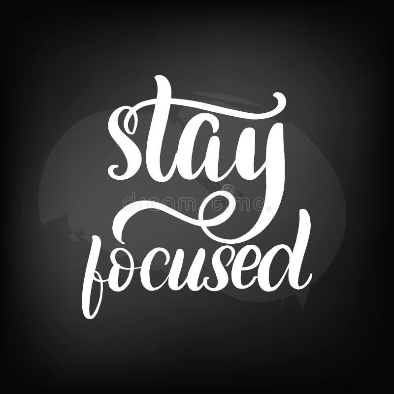 Lettering stay focused. Chalkboard blackboard lettering stay focused. Handwritten text, chalk on a blackboard, vector illustration stock illustration