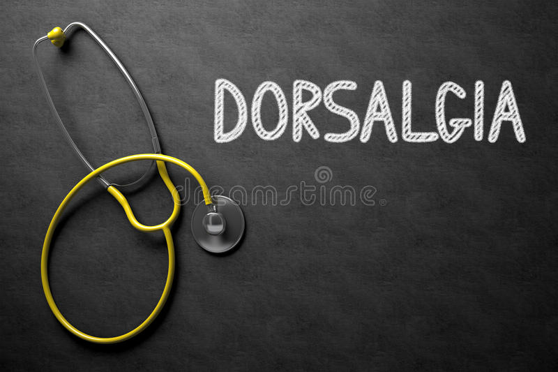 Chalkboard with Dorsalgia Concept. 3D Illustration. Medical Concept: Dorsalgia Handwritten on Black Chalkboard. Top View of Yellow Stethoscope on Chalkboard royalty free stock photography