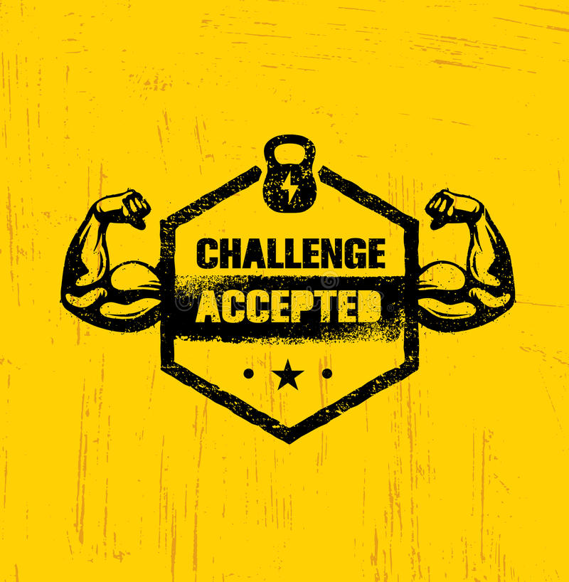 Challenge Accepted. Creative Sport And Fitness Design Element Concept. Strong Workout Vector Motivation Sign. On Grunge Texture Rough Background vector illustration
