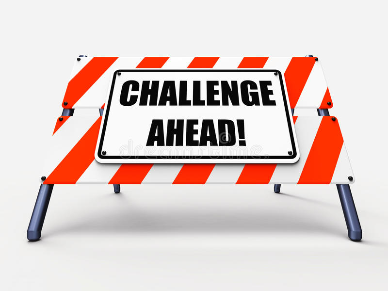 Challenge Ahead Sign Shows to Overcome a. Challenge Ahead Sign Showing to Overcome a Challenge or Difficulty vector illustration