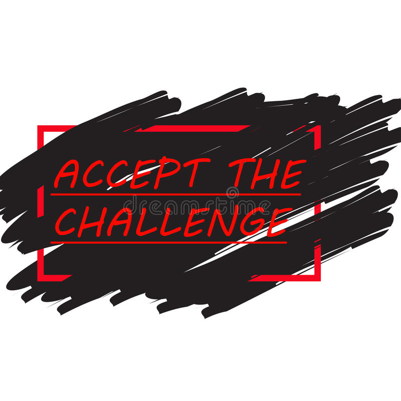 Challenge Concept. Motivation Quote Accept the Challenge. royalty free illustration