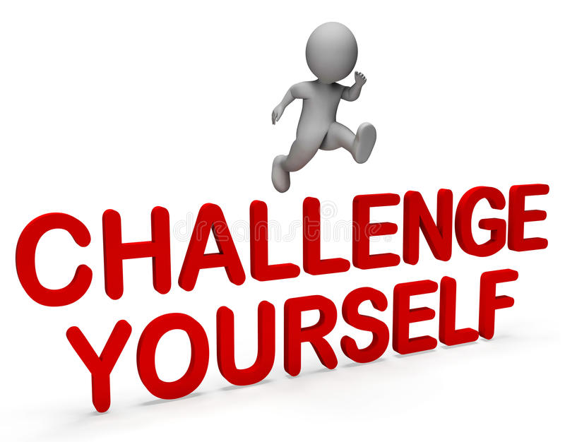 Challenge Yourself Represents Hard Times And Ambition 3d Rendering. Challenge Yourself Indicating Hard Times And Character 3d Rendering royalty free illustration