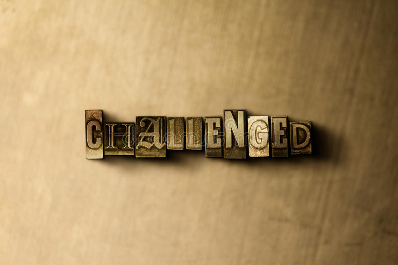 CHALLENGED - close-up of grungy vintage typeset word on metal backdrop. Royalty free stock illustration. Can be used for online banner ads and direct mail stock illustration