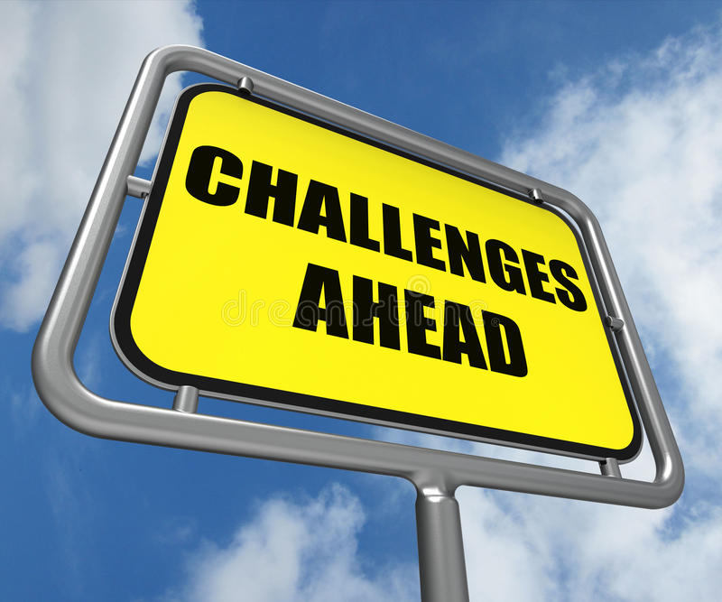 Challenges Ahead Sign Shows to Overcome a. Challenges Ahead Sign Showings to Overcome a Challenge or Difficulty stock illustration