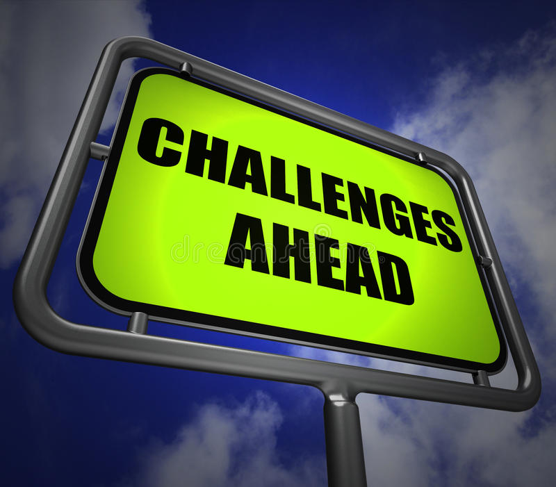 Challenges Ahead Signpost Shows to Overcome a Challenge or Difficulty. Challenges Ahead Signpost Showings to Overcome a Challenge or Difficulty royalty free illustration