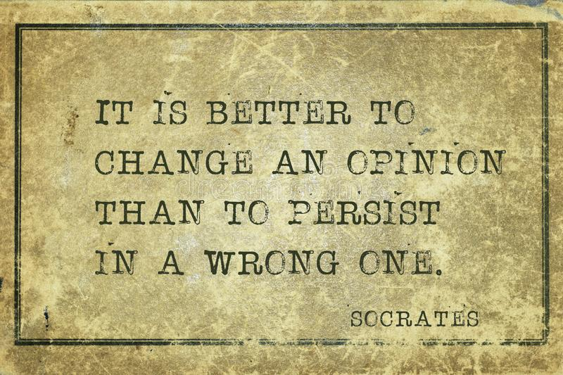 Change an opinion Socrates. It is better to change an opinion than to persist in a wrong one - ancient Greek philosopher Socrates quote printed on grunge vintage royalty free illustration