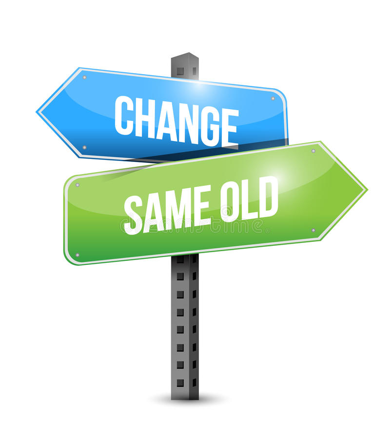 Change, same old road sign illustration design. Over white vector illustration