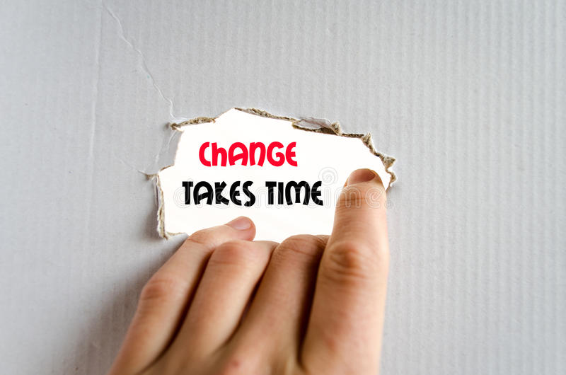Change takes time text concept stock images
