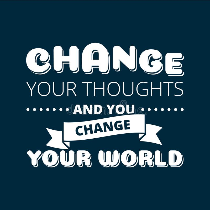 Change your thoughts vector poster. Over dark background stock illustration