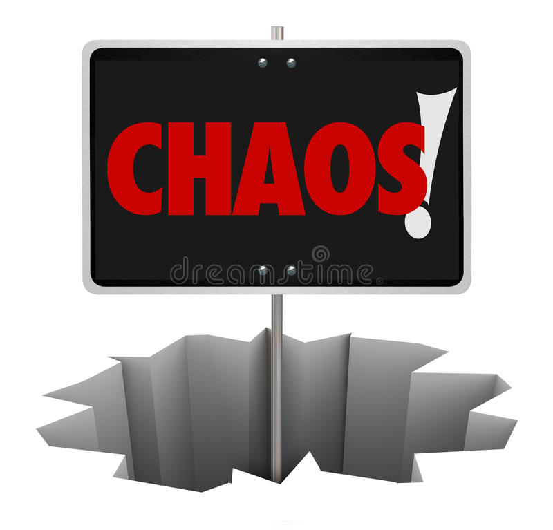 Chaos Danger Word Sign Warning Turmoil Trouble Problem. Chaos word on a sign in a hole to illustrate a problem, trouble, turmoil, danger or chaotic mess that you vector illustration