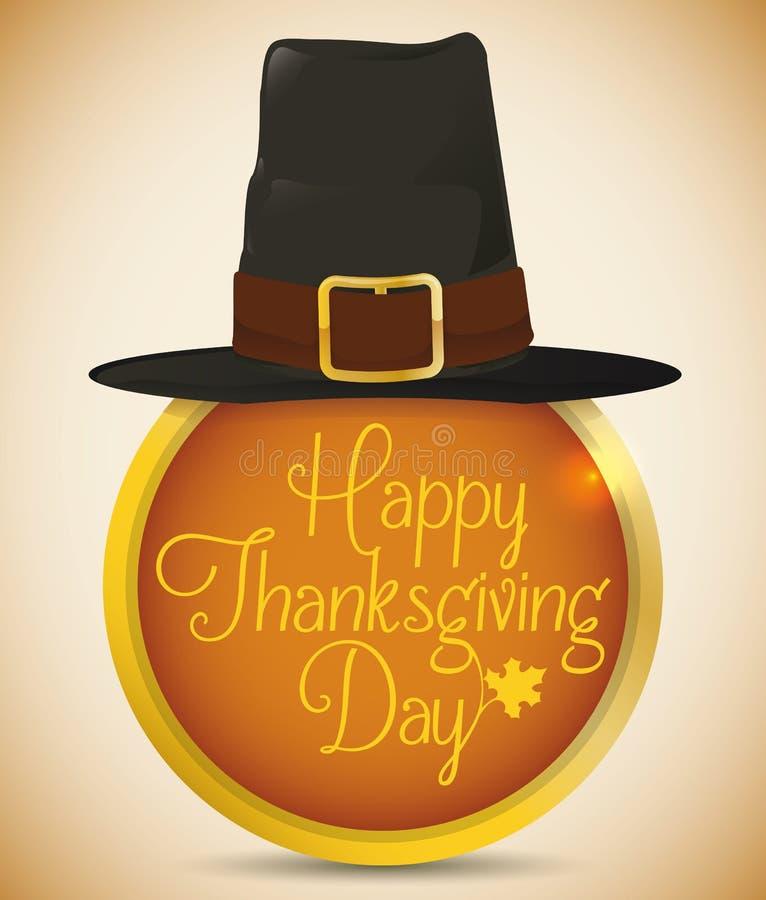 Chapeau de pèlerin sur le bouton d'or rond avec le message de thanksgiving, illustration de vecteur illustration stock