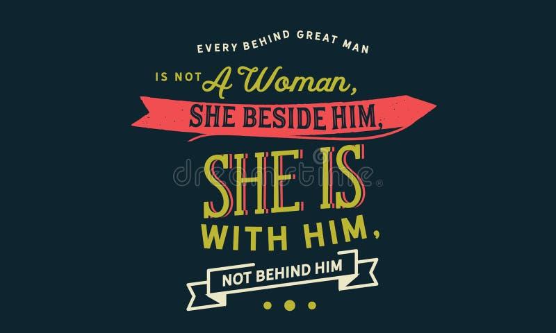 Chaque grand homme derrière n'est pas une femme, elle près de lui, elle est avec lui, pas derrière lui illustration stock