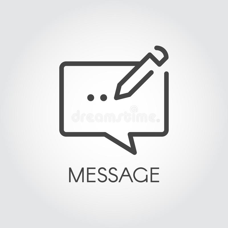 Chat line icon. Symbol of message bubble with pencil. Interface pictogram for mobile apps, websites, social media. Chat line icon. Graphic contour symbol of stock illustration